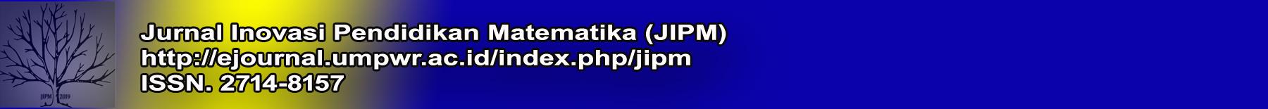 Jurnal Inovasi Pendidikan Matematika [JIPM]